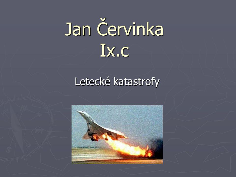 Jan Červinka Ix.c Letecké katastrofy