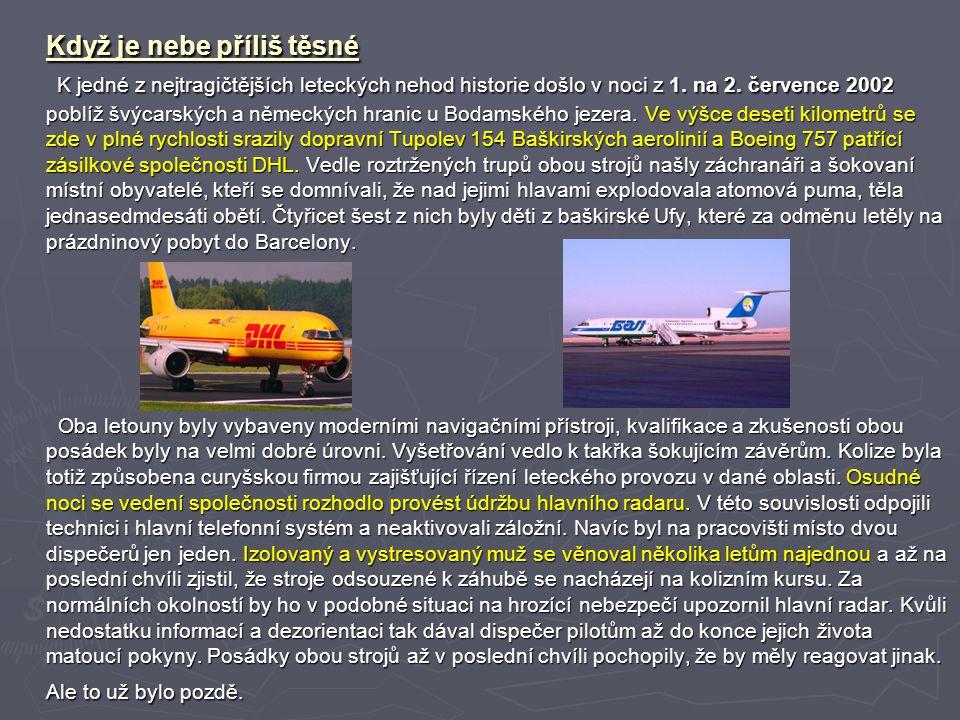 Když je nebe příliš těsné K jedné z nejtragičtějších leteckých nehod historie došlo v noci z 1. na 2. července 2002 poblíž švýcarských a německých hra