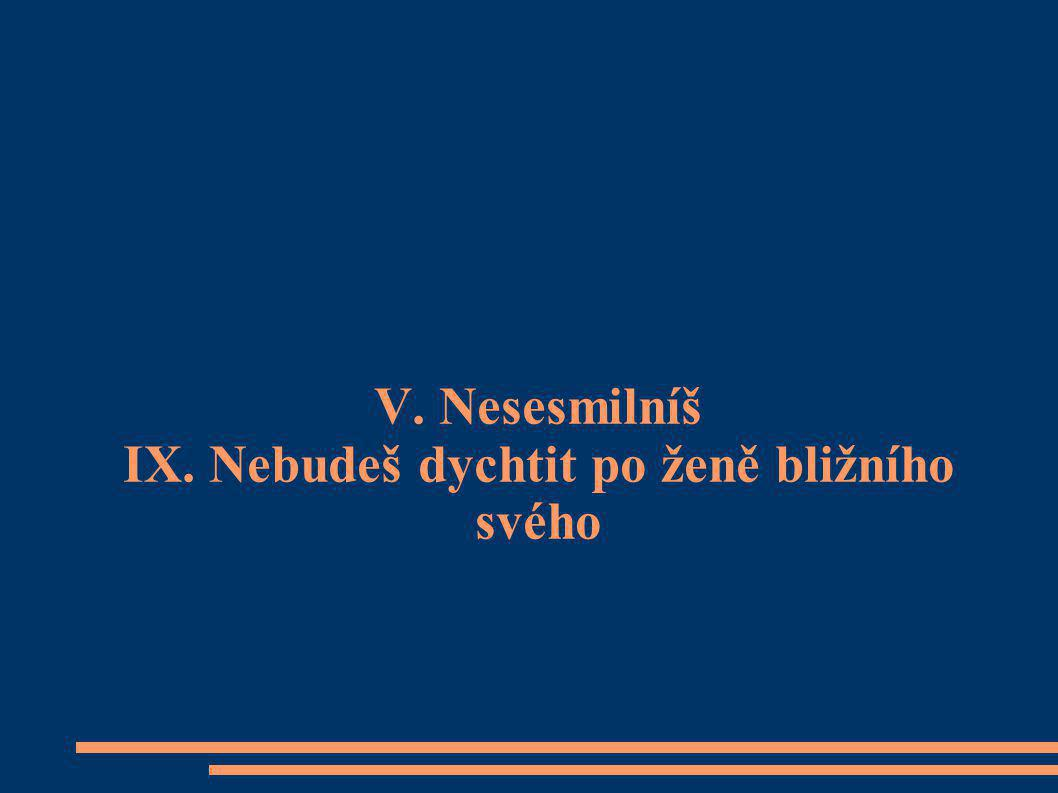 V.Nesesmilníš IX.