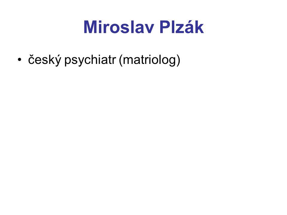 Miroslav Plzák český psychiatr (matriolog)