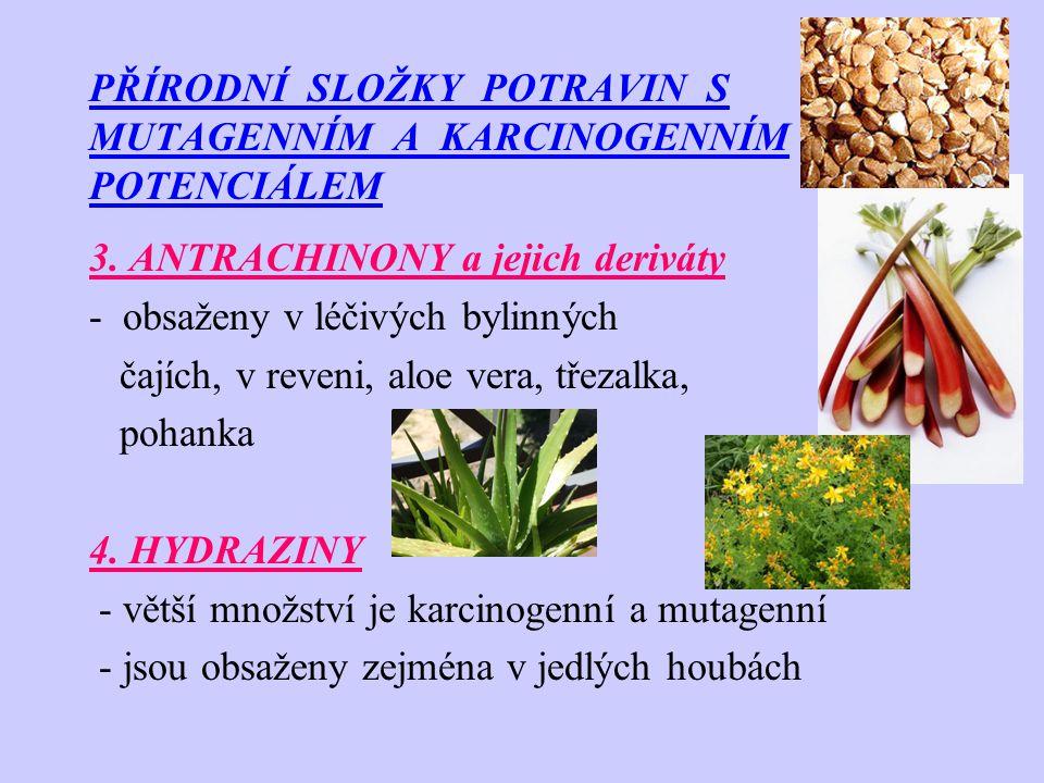 PŘÍRODNÍ SLOŽKY POTRAVIN S MUTAGENNÍM A KARCINOGENNÍM POTENCIÁLEM 3. ANTRACHINONY a jejich deriváty - obsaženy v léčivých bylinných čajích, v reveni,