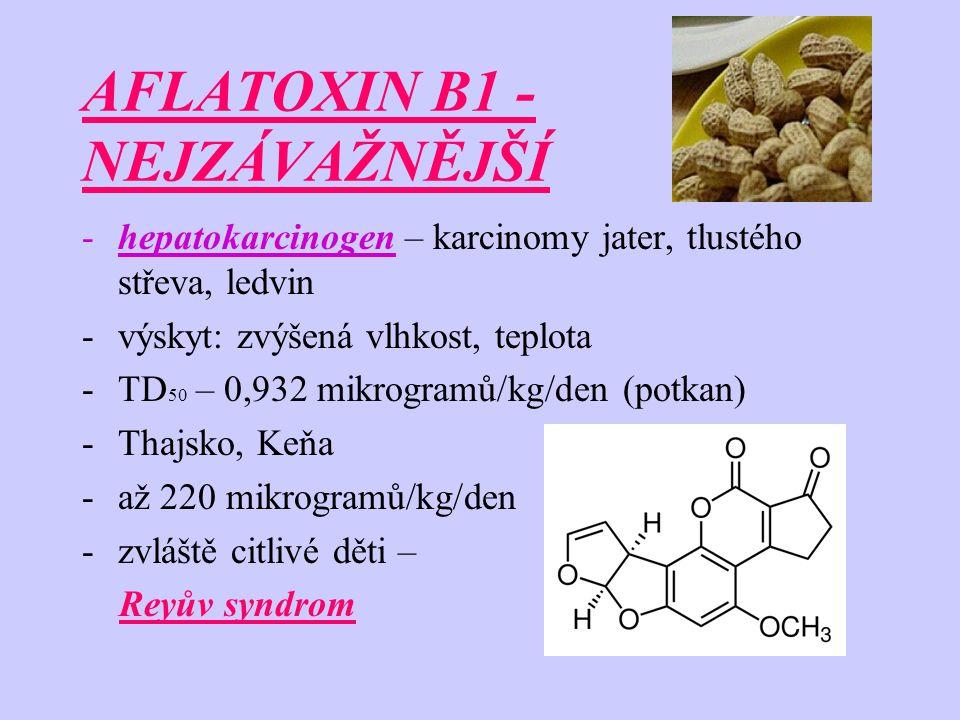 AFLATOXIN B1 - NEJZÁVAŽNĚJŠÍ -hepatokarcinogen – karcinomy jater, tlustého střeva, ledvin -výskyt: zvýšená vlhkost, teplota -TD 50 – 0,932 mikrogramů/