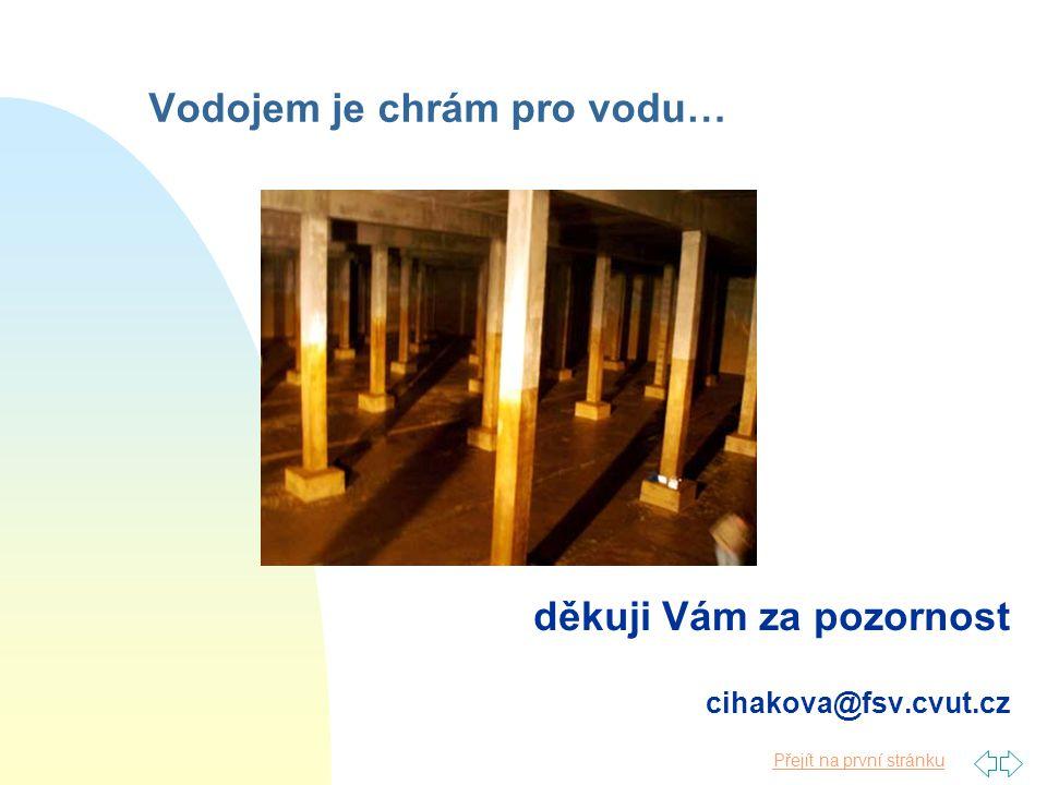Přejít na první stránku Vodojem je chrám pro vodu… děkuji Vám za pozornost cihakova@fsv.cvut.cz