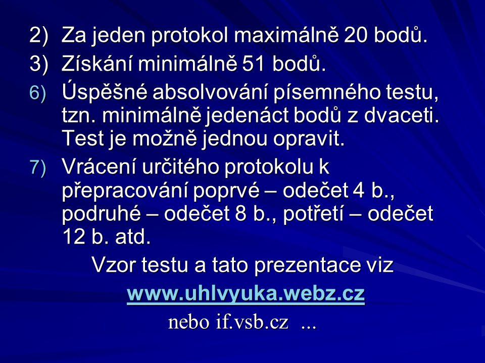 2)Za jeden protokol maximálně 20 bodů. 3)Získání minimálně 51 bodů.