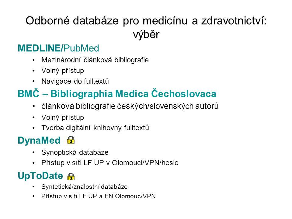 Odborné databáze pro medicínu a zdravotnictví: výběr MEDLINE/PubMed Mezinárodní článková bibliografie Volný přístup Navigace do fulltextů BMČ – Biblio