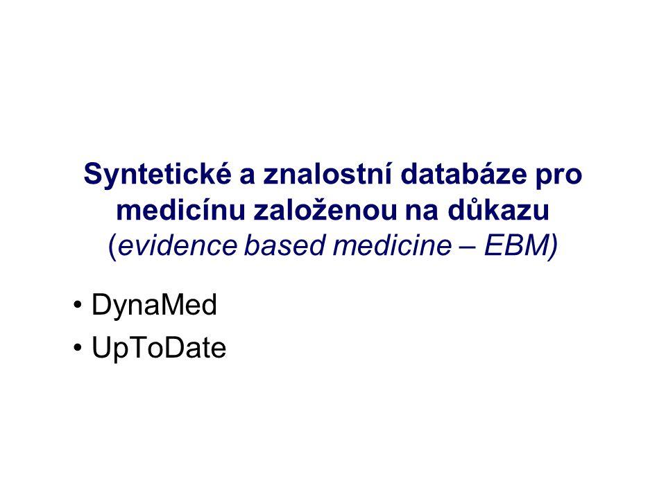 Syntetické a znalostní databáze pro medicínu založenou na důkazu (evidence based medicine – EBM) DynaMed UpToDate