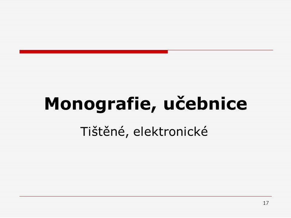 17 Monografie, učebnice Tištěné, elektronické
