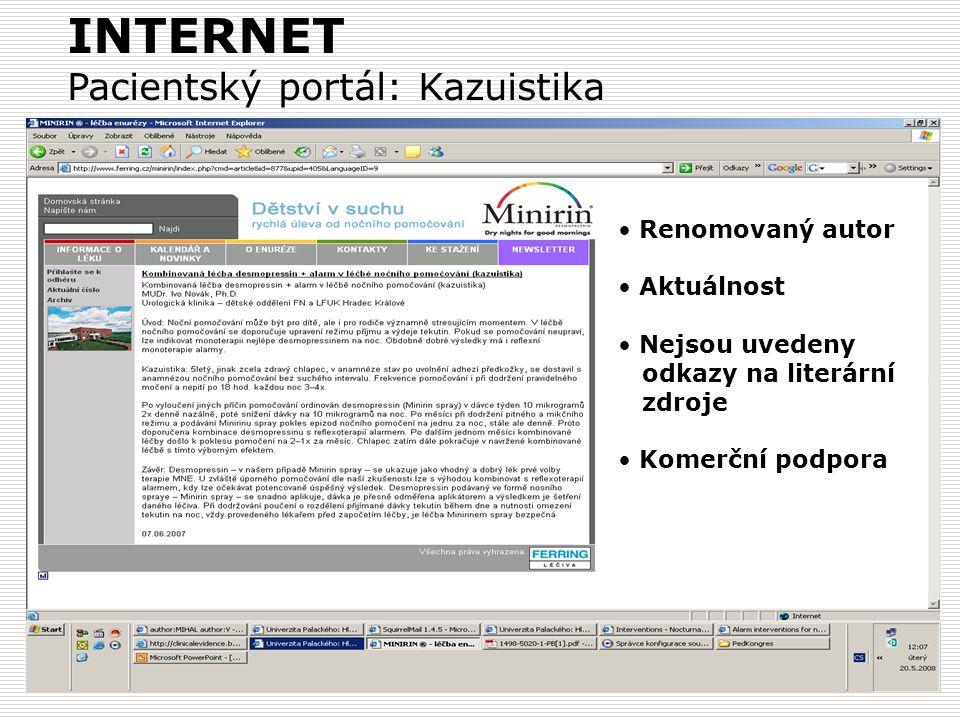 24 Renomovaný autor Aktuálnost Nejsou uvedeny odkazy na literární zdroje Komerční podpora INTERNET Pacientský portál: Kazuistika