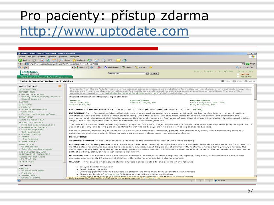 57 Pro pacienty: přístup zdarma http://www.uptodate.com http://www.uptodate.com
