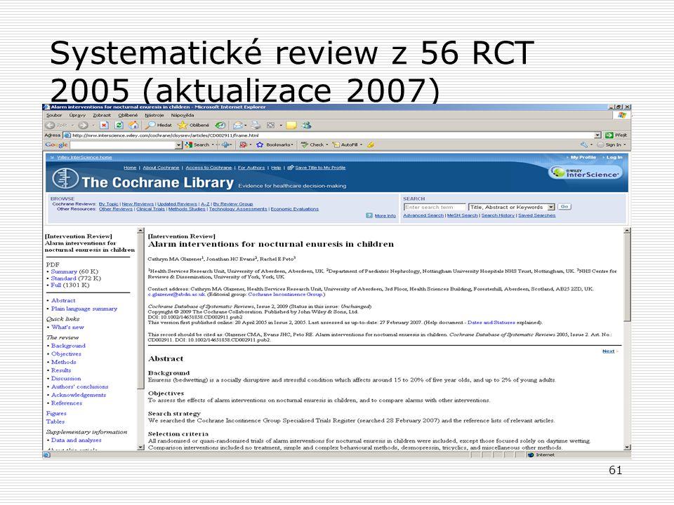 61 Systematické review z 56 RCT 2005 (aktualizace 2007)
