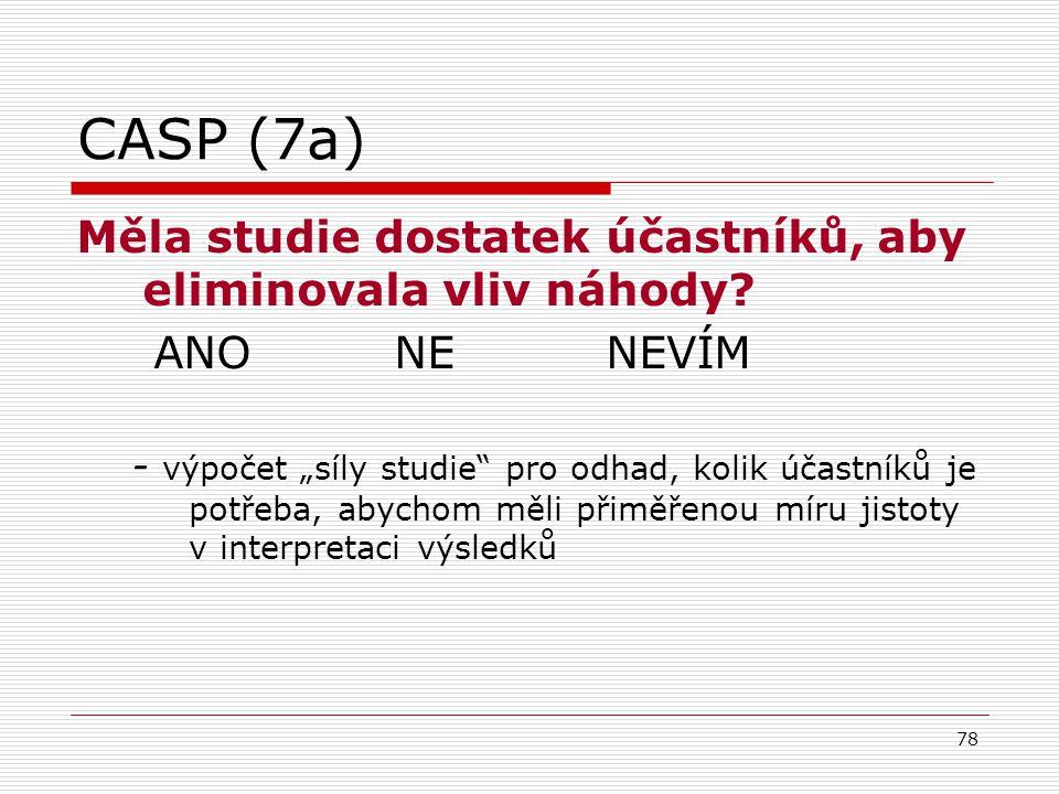 78 CASP (7a) Měla studie dostatek účastníků, aby eliminovala vliv náhody.