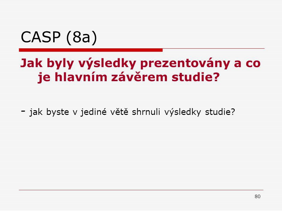 80 CASP (8a) Jak byly výsledky prezentovány a co je hlavním závěrem studie.