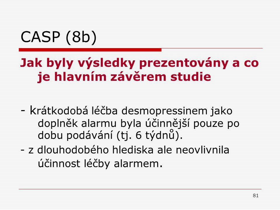 81 CASP (8b) Jak byly výsledky prezentovány a co je hlavním závěrem studie - k rátkodobá léčba desmopressinem jako doplněk alarmu byla účinnější pouze po dobu podávání (tj.