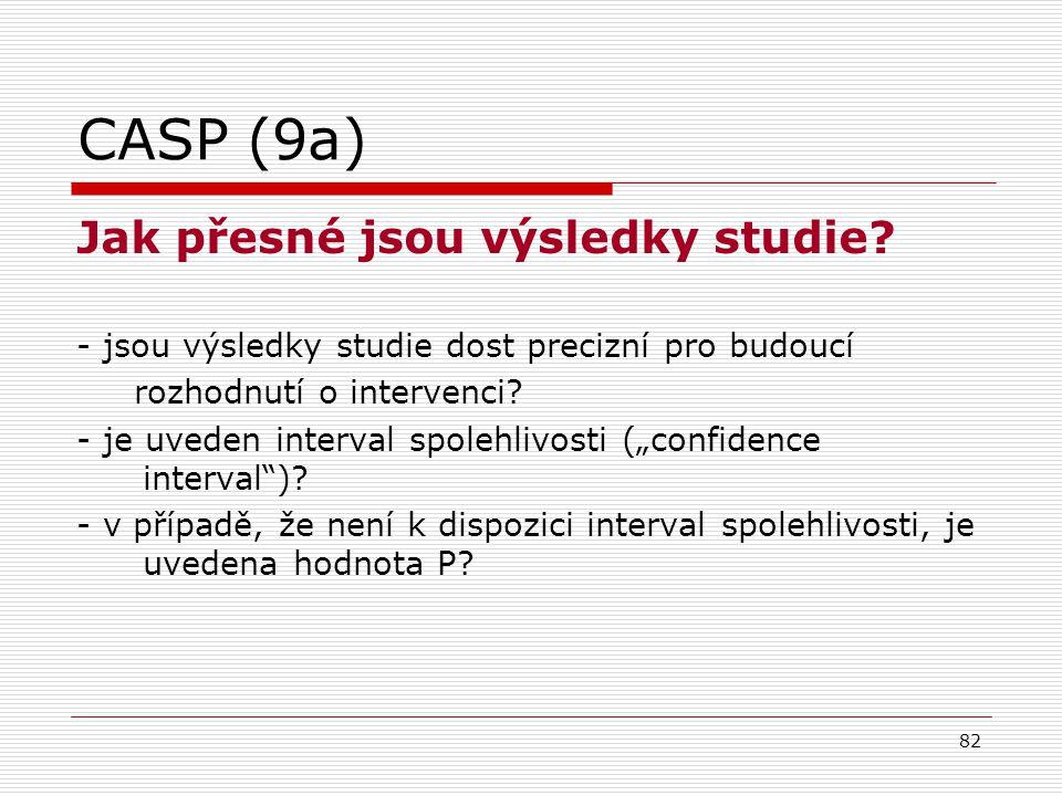 82 CASP (9a) Jak přesné jsou výsledky studie.