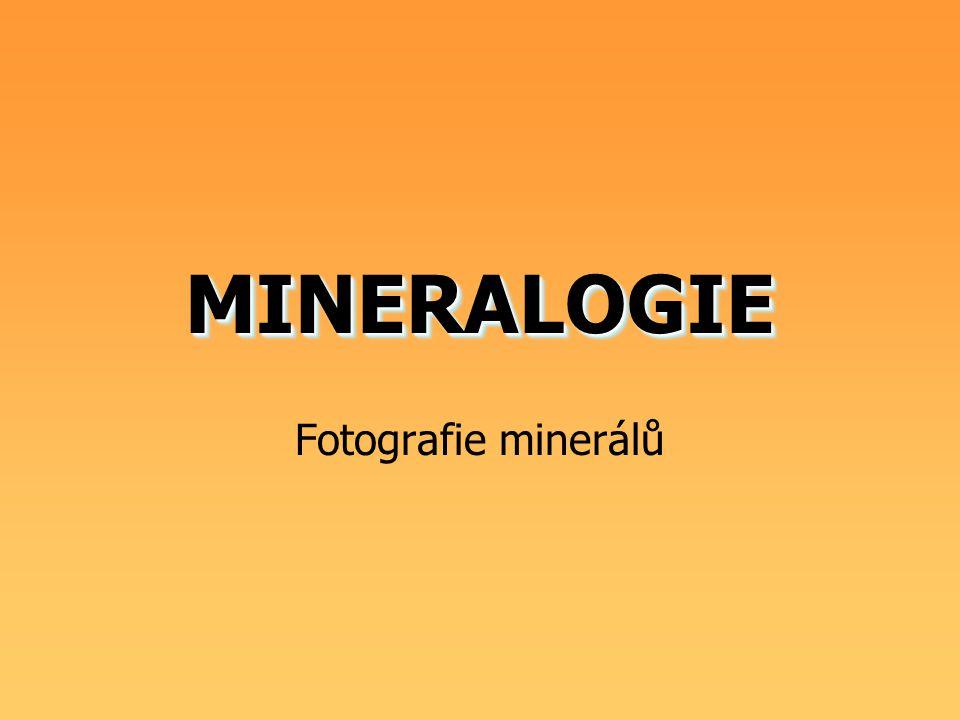 MINERALOGIEMINERALOGIE Fotografie minerálů