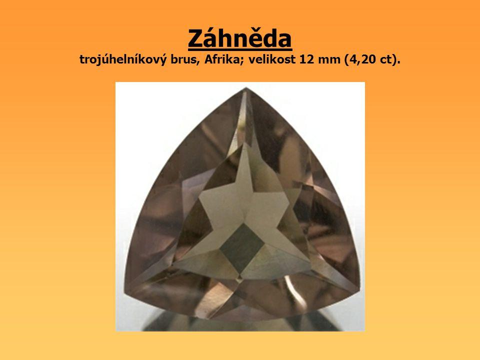 Záhněda trojúhelníkový brus, Afrika; velikost 12 mm (4,20 ct).