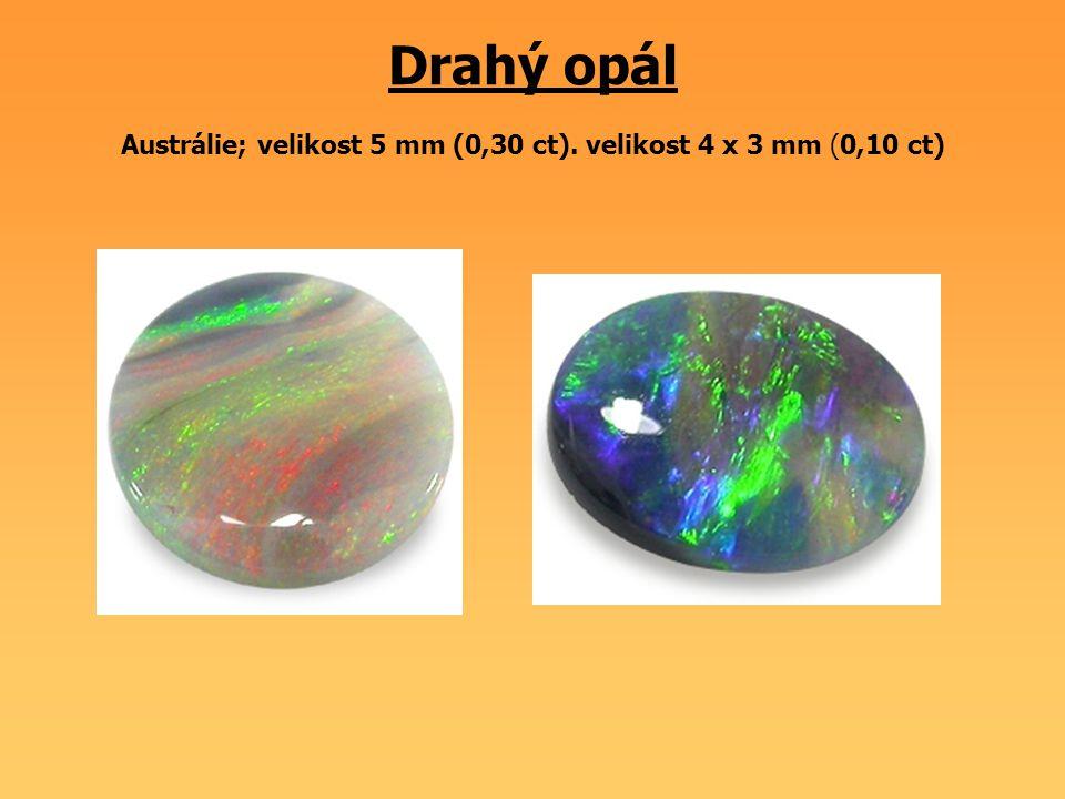 Drahý opál Austrálie; velikost 5 mm (0,30 ct). velikost 4 x 3 mm (0,10 ct)