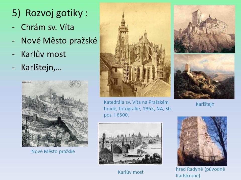 5)Rozvoj gotiky : -Chrám sv. Víta -Nové Město pražské -Karlův most -Karlštejn,… Katedrála sv. Víta na Pražském hradě, fotografie, 1863, NA, Sb. poz. I