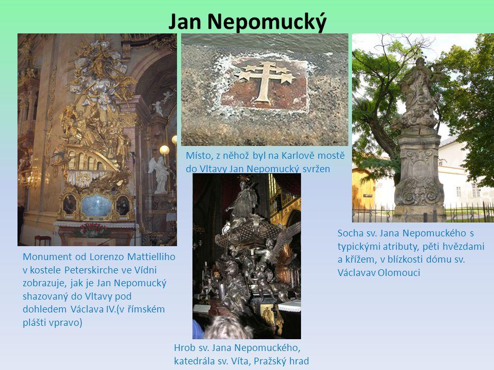 Monument od Lorenzo Mattielliho v kostele Peterskirche ve Vídni zobrazuje, jak je Jan Nepomucký shazovaný do Vltavy pod dohledem Václava IV.(v římském