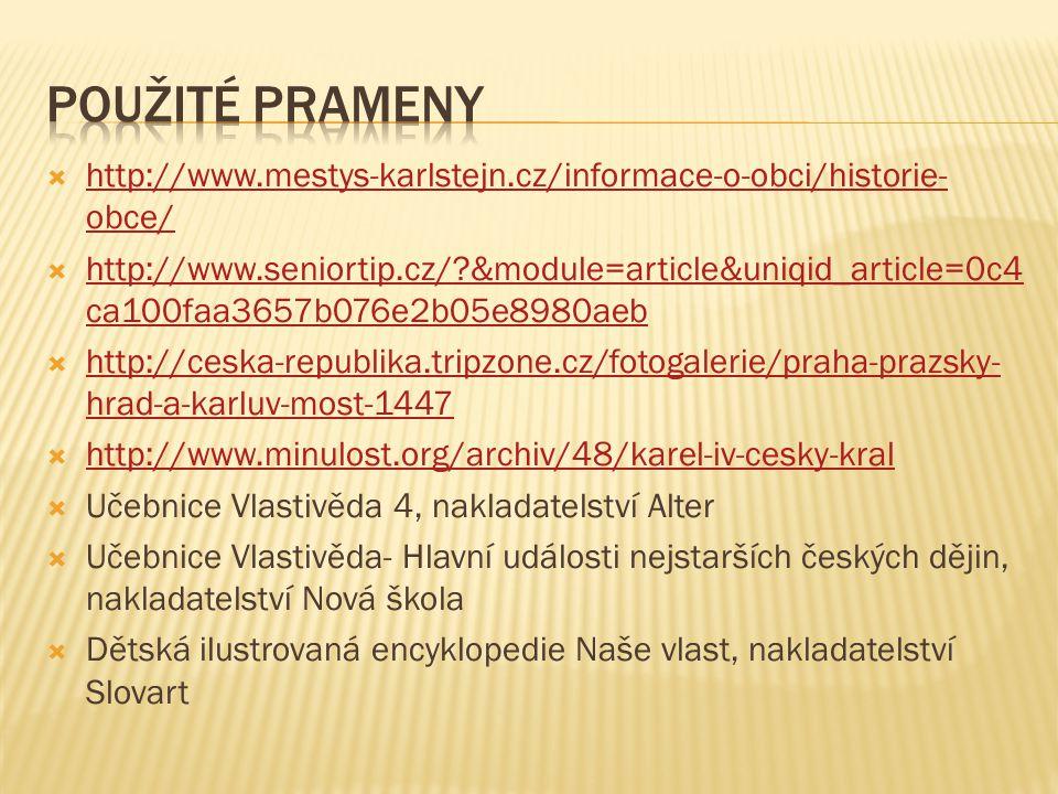  http://www.mestys-karlstejn.cz/informace-o-obci/historie- obce/ http://www.mestys-karlstejn.cz/informace-o-obci/historie- obce/  http://www.seniort