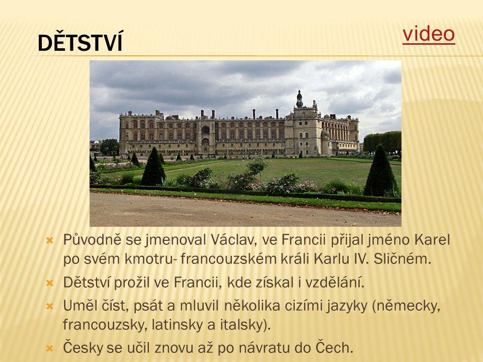  Původně se jmenoval Václav, ve Francii přijal jméno Karel po svém kmotru- francouzském králi Karlu IV. Sličném.  Dětství prožil ve Francii, kde zís