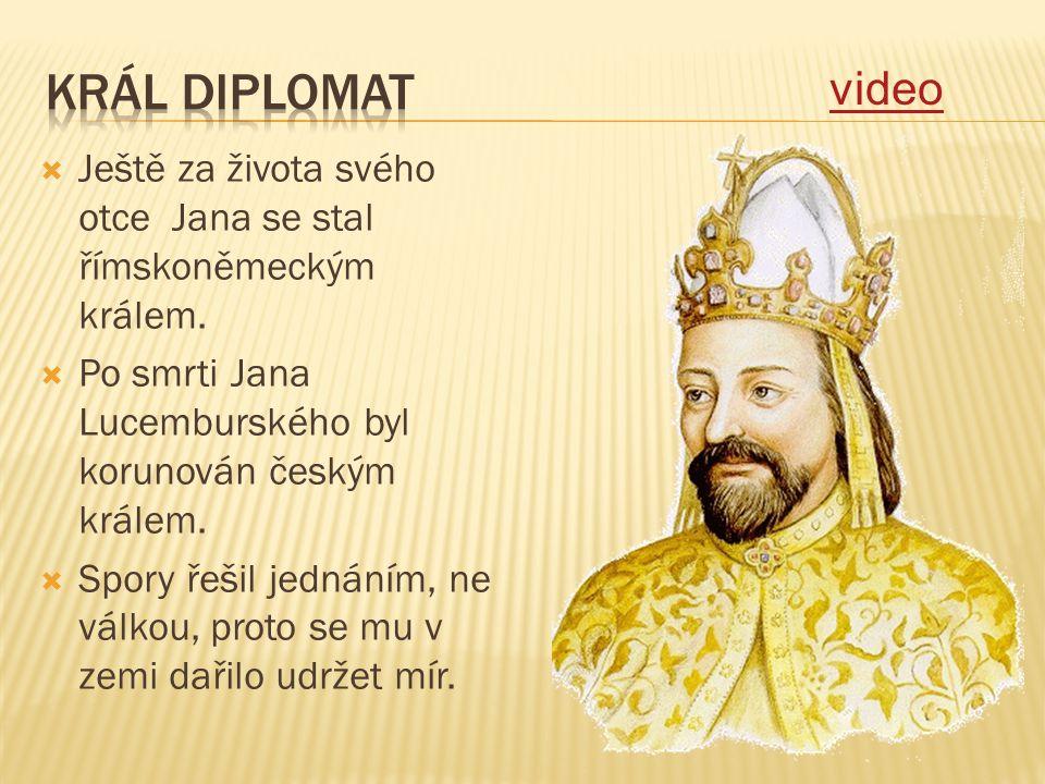  Ještě za života svého otce Jana se stal římskoněmeckým králem.  Po smrti Jana Lucemburského byl korunován českým králem.  Spory řešil jednáním, ne