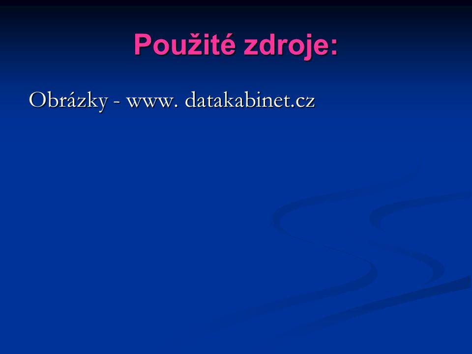Použité zdroje: Obrázky - www. datakabinet.cz
