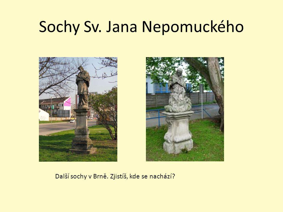 Sochy Sv. Jana Nepomuckého Další sochy v Brně. Zjistíš, kde se nachází?