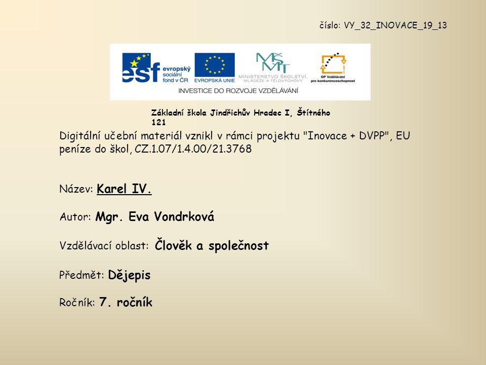 číslo: VY_32_INOVACE_19_13 Digitální učební materiál vznikl v rámci projektu