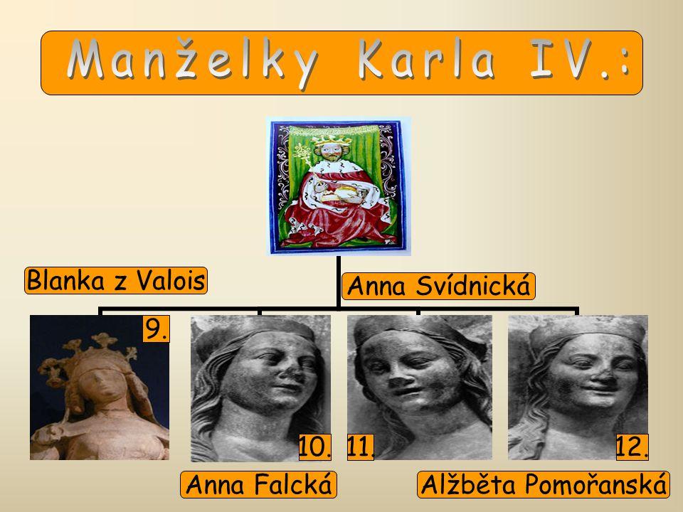 Blanka z Valois Anna Falcká Anna Svídnická Alžběta Pomořanská 9. 10.11.12.