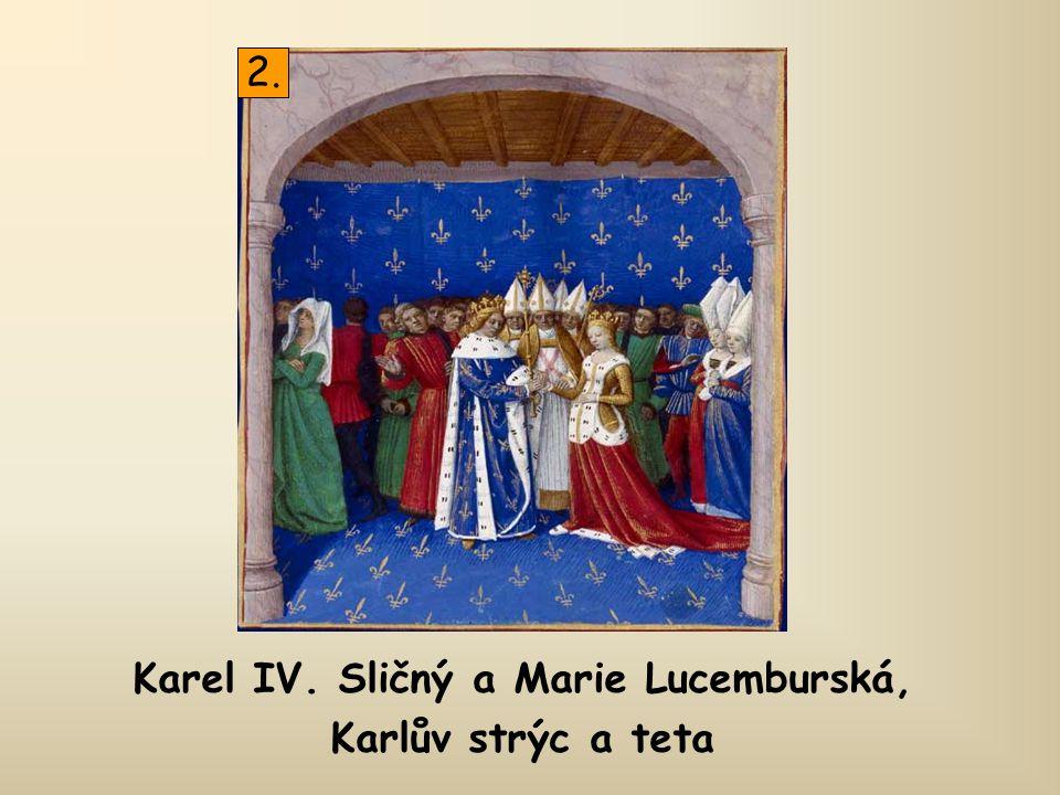Karel IV. Sličný a Marie Lucemburská, Karlův strýc a teta 2.