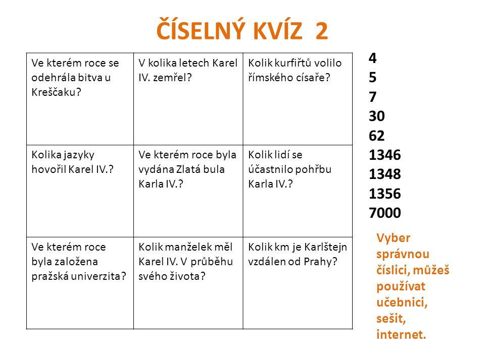 ČÍSELNÝ KVÍZ 2 Ve kterém roce se odehrála bitva u Kreščaku.