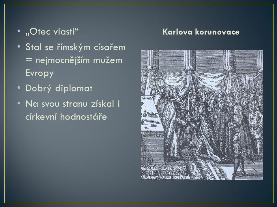 """""""Otec vlasti"""" Stal se římským císařem = nejmocnějším mužem Evropy Dobrý diplomat Na svou stranu získal i církevní hodnostáře Karlova korunovace"""