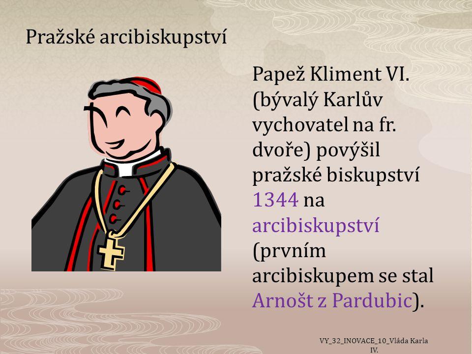 Pražské arcibiskupství Papež Kliment VI.(bývalý Karlův vychovatel na fr.
