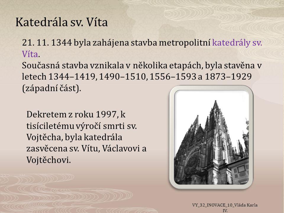 Katedrála sv.Víta 21. 11. 1344 byla zahájena stavba metropolitní katedrály sv.