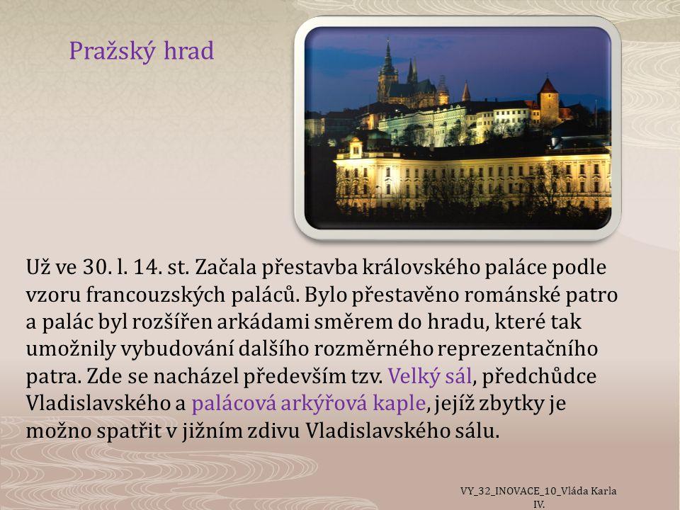 Pražský hrad Už ve 30.l. 14. st.