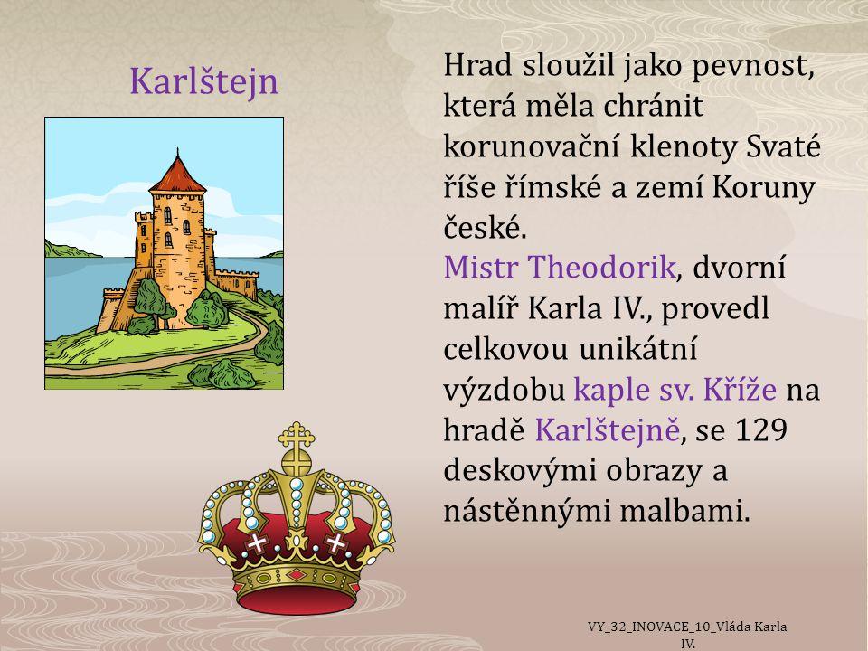 Karlštejn Hrad sloužil jako pevnost, která měla chránit korunovační klenoty Svaté říše římské a zemí Koruny české.