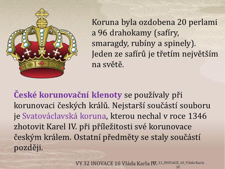 České korunovační klenoty se používaly při korunovaci českých králů.