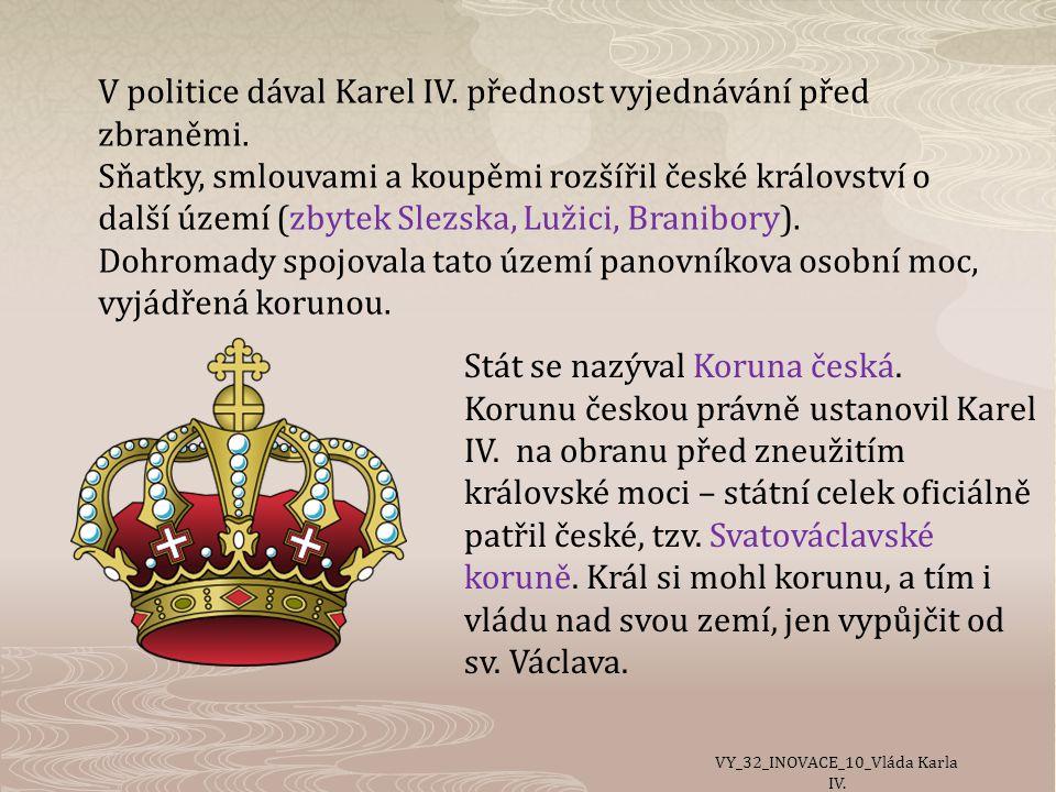 V politice dával Karel IV.přednost vyjednávání před zbraněmi.