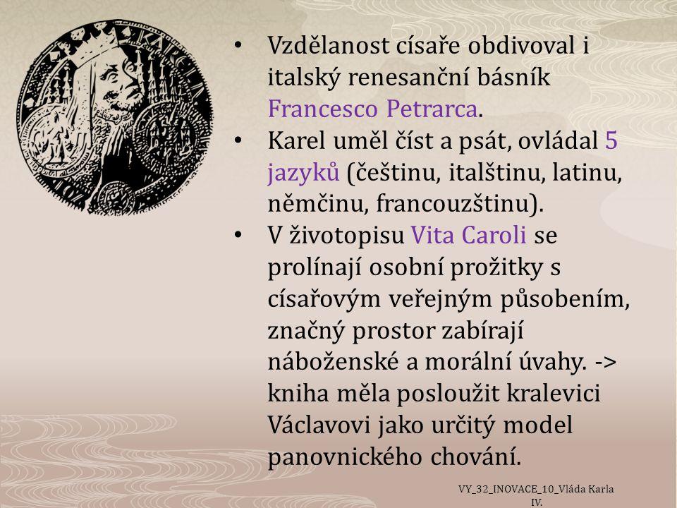 Vzdělanost císaře obdivoval i italský renesanční básník Francesco Petrarca.