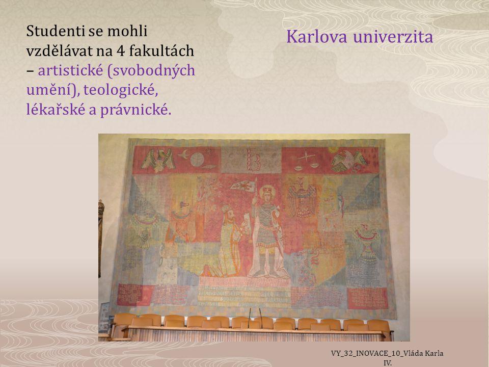 Karlova univerzita Studenti se mohli vzdělávat na 4 fakultách – artistické (svobodných umění), teologické, lékařské a právnické.