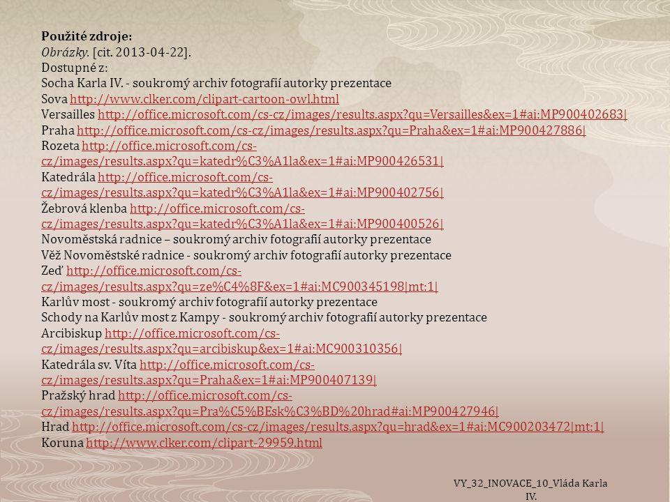 Použité zdroje: Obrázky.[cit. 2013-04-22]. Dostupné z: Socha Karla IV.