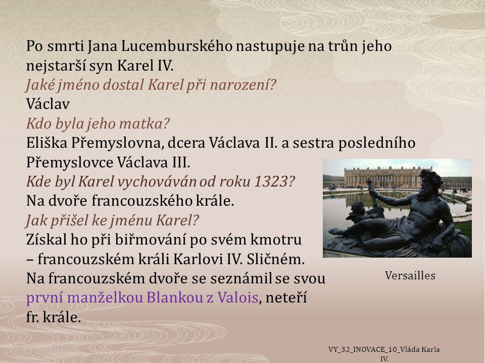 Po smrti Jana Lucemburského nastupuje na trůn jeho nejstarší syn Karel IV.
