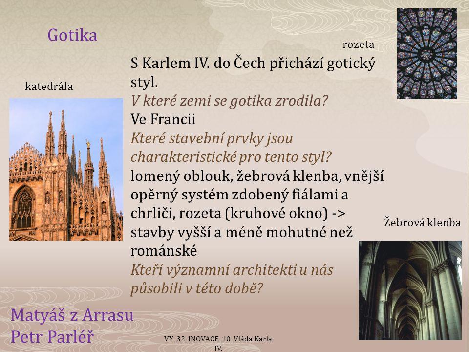 Gotika S Karlem IV.do Čech přichází gotický styl.
