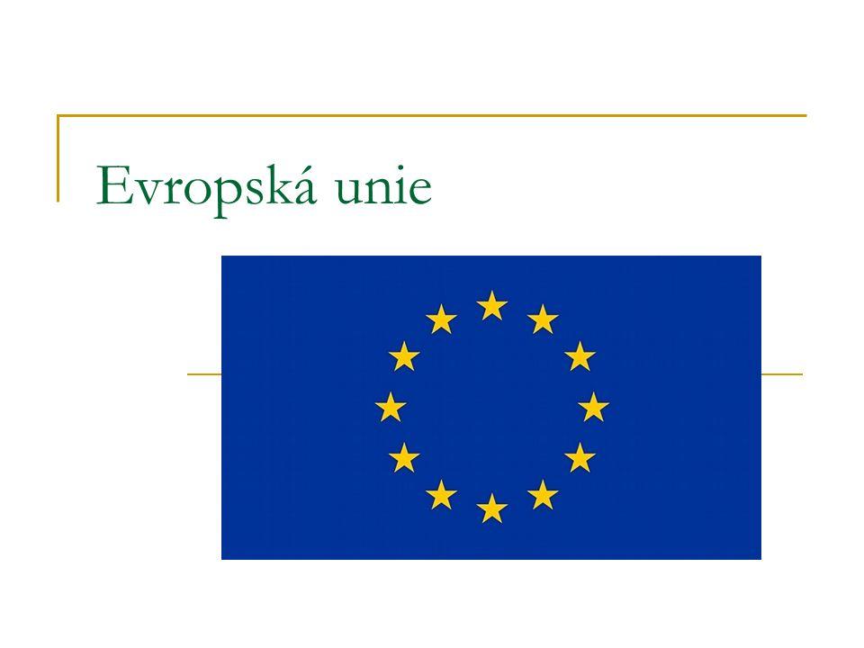 Motto: Jednota v rozmanitosti (Hymna EU: Óda na radost) 27 evropských států s 503,7 miliony obyvatel vznik v roce 1993 na základě Smlouvy o Evropské unii