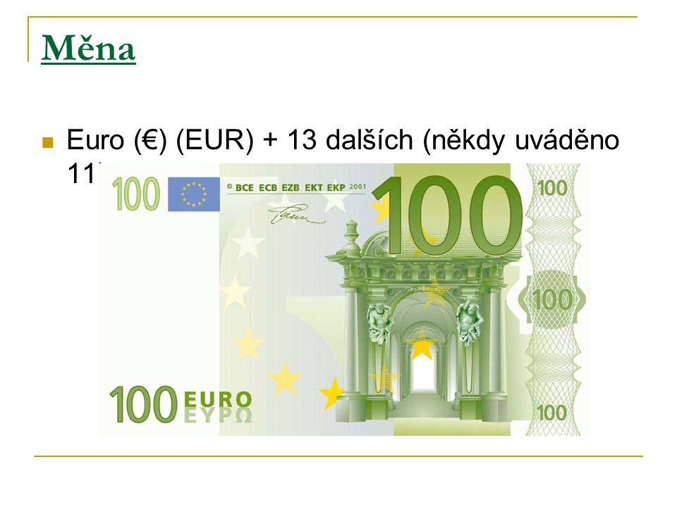 Měna Euro (€) (EUR) + 13 dalších (někdy uváděno 11)
