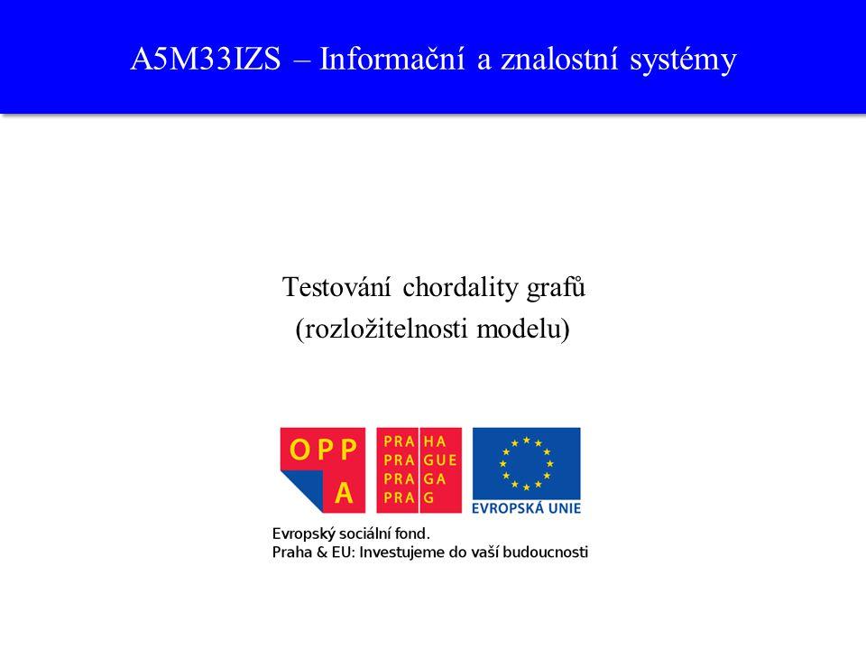 A5M33IZS – Informační a znalostní systémy Testování chordality grafů (rozložitelnosti modelu)