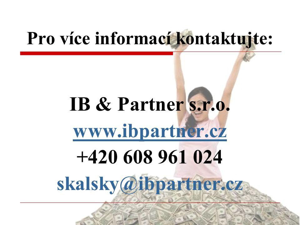 Pro více informací kontaktujte: IB & Partner s.r.o. www.ibpartner.cz +420 608 961 024 skalsky@ibpartner.cz