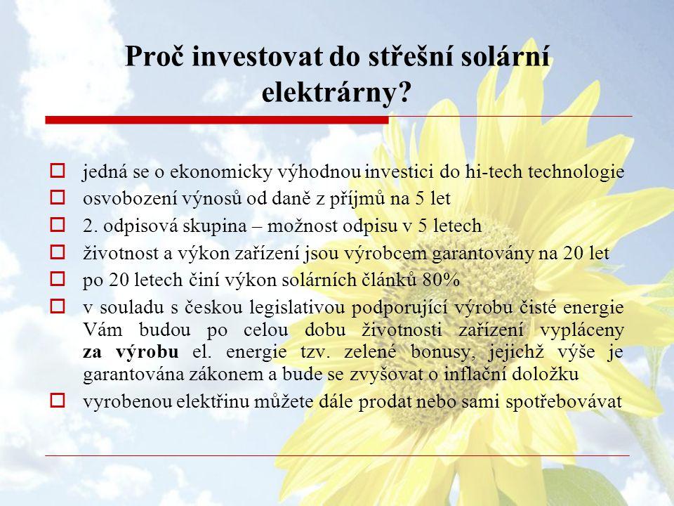 Proč investovat do střešní solární elektrárny?  jedná se o ekonomicky výhodnou investici do hi-tech technologie  osvobození výnosů od daně z příjmů
