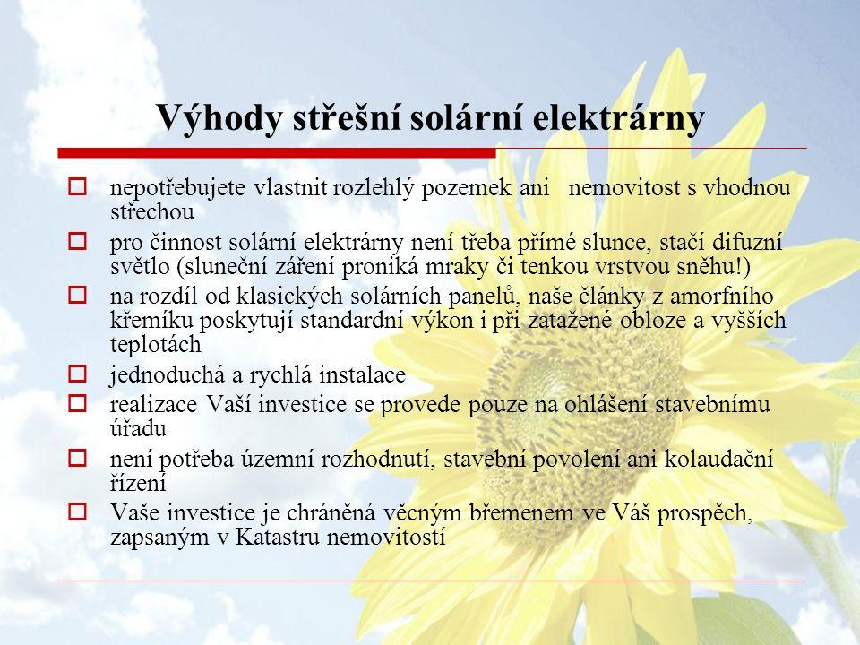 Výhody střešní solární elektrárny  nepotřebujete vlastnit rozlehlý pozemek ani nemovitost s vhodnou střechou  pro činnost solární elektrárny není tř
